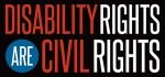 Blog 3. graphic stating disability rights are civil rights 150